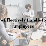 How To Effectively Handle Remote Employees